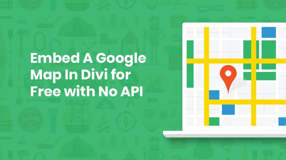 How To Embed A Google Map In Divi for Free with No API (Extremely Easy!)