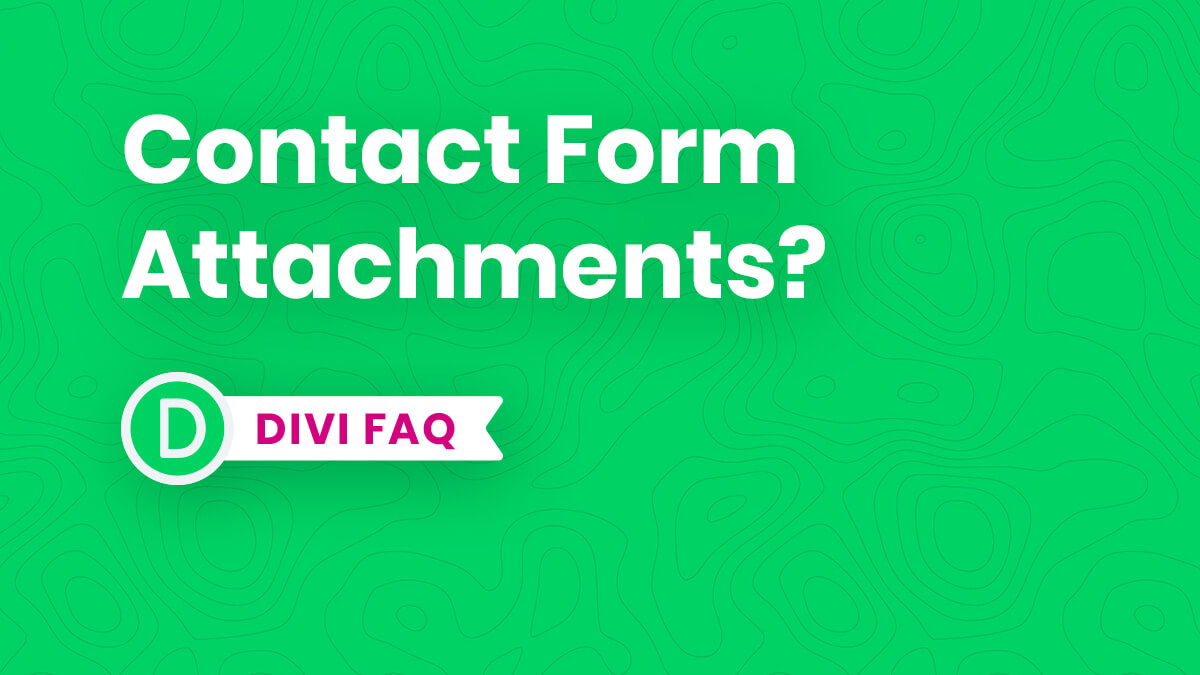 Can You Add Attachments To The Divi Contact Form?