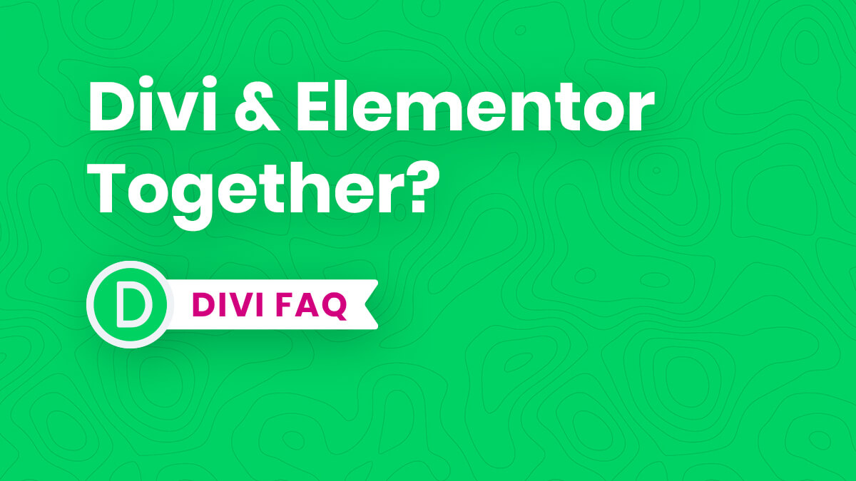 Can You Use Divi and Elementor Together?