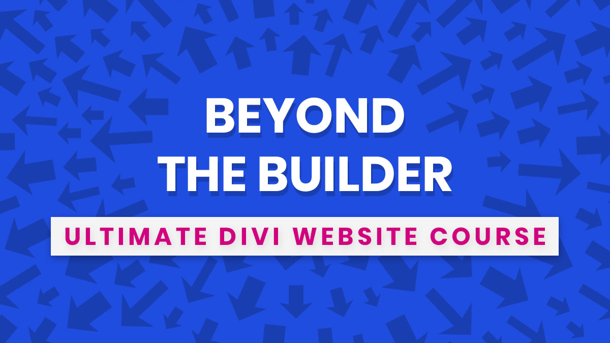 Beyond the Builder Divi Website Design Course by Pee-Aye Creative