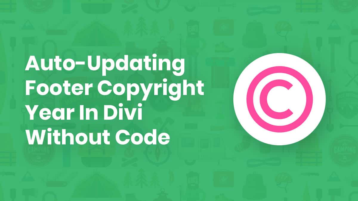 How To Set An Auto-Updating Footer Copyright Year In Divi Without Code