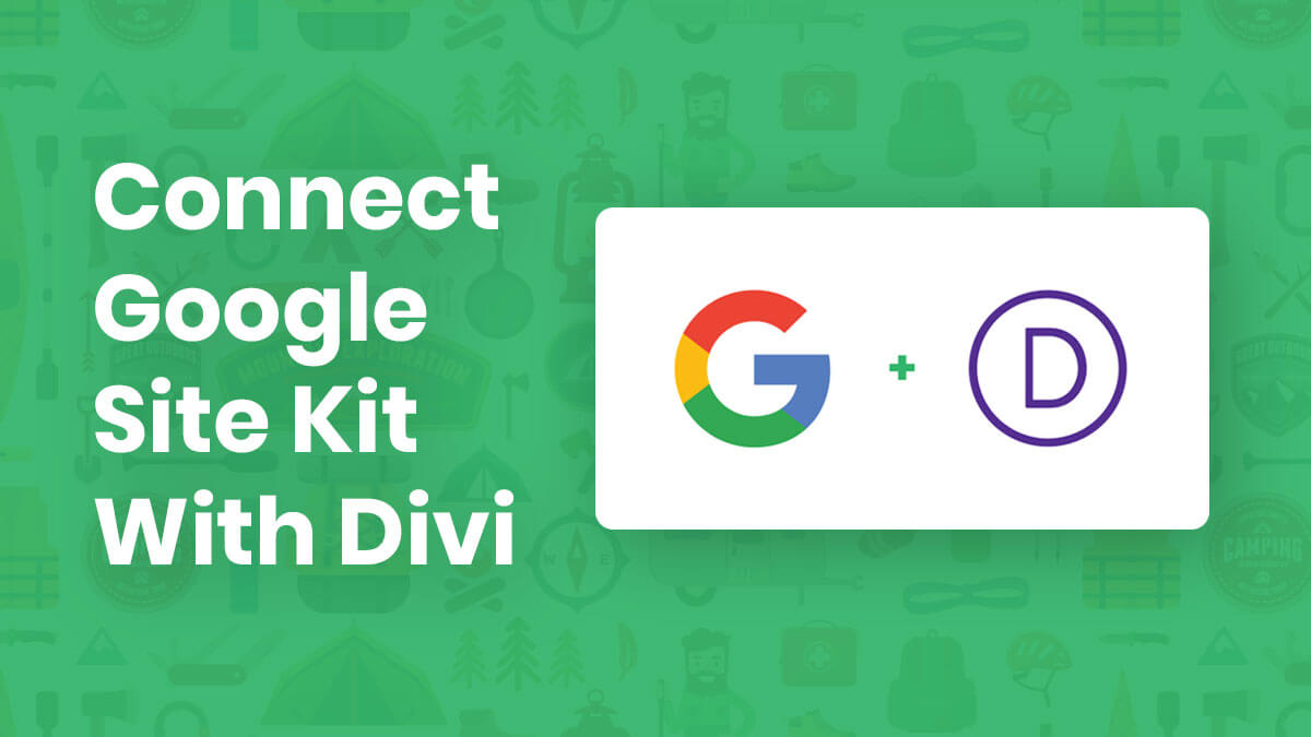 How To Set Up and Connect Google Site Kit With Your Divi Website