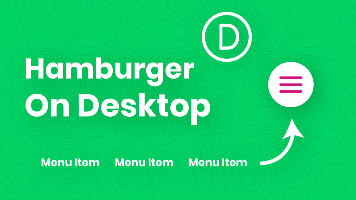 How To Show A Divi Hamburger Menu on Desktop