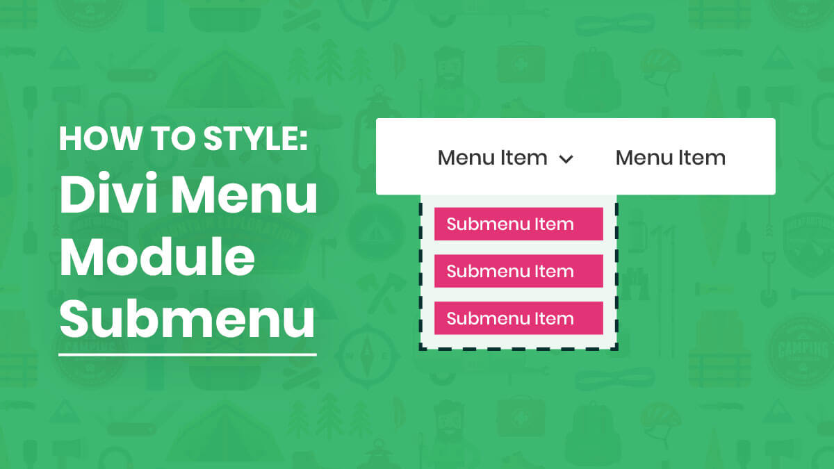 How To Style and Customize The Divi Menu Module Dropdown Submenu