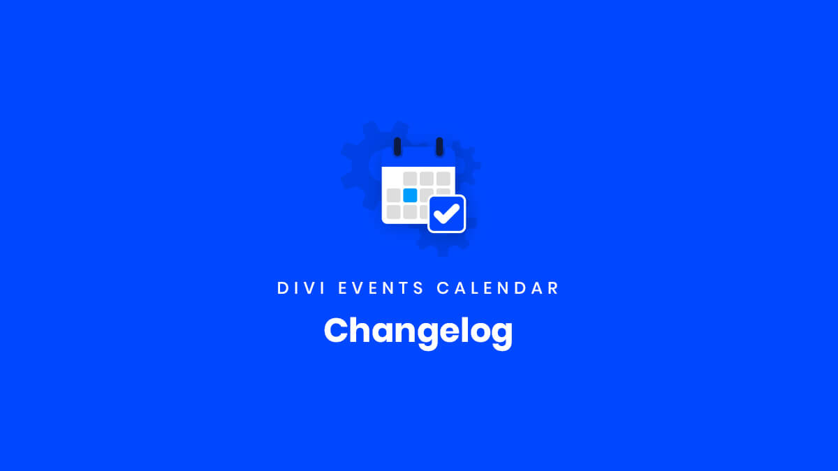 Changelog for the Divi Events Calendar Plugin by Pee Aye Creative
