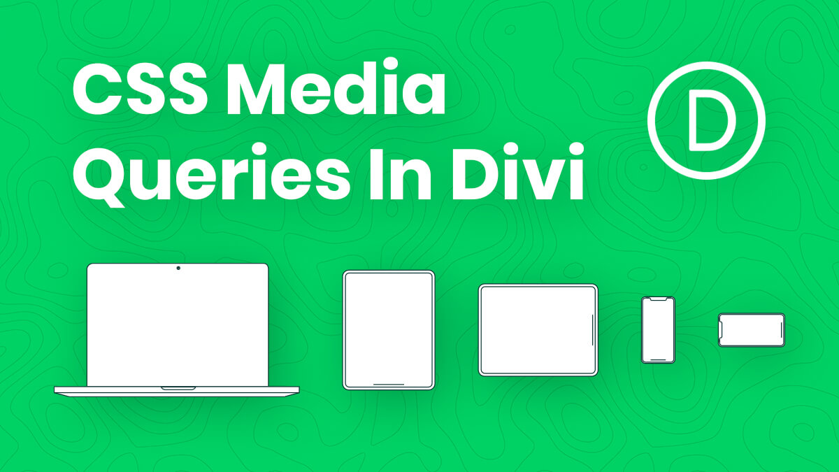 How To Add Custom CSS Media Queries To Divi For Making Your Site Responsive