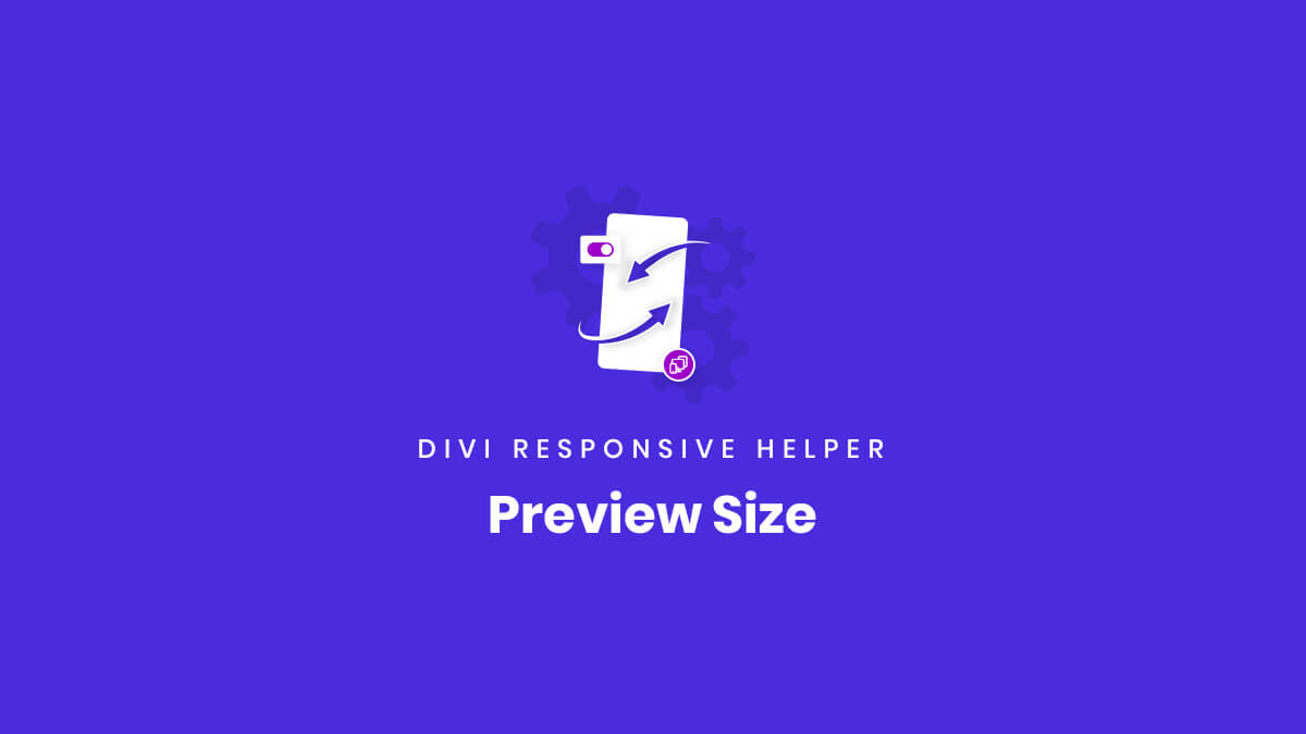 Preview Size settings of the Divi Responsive Helper Plugin by Pee Aye Creative