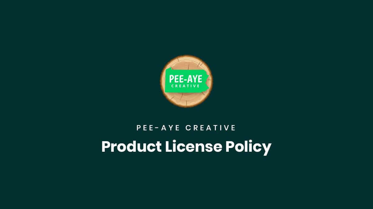 Product License Policy Documenation Pee Aye Creative