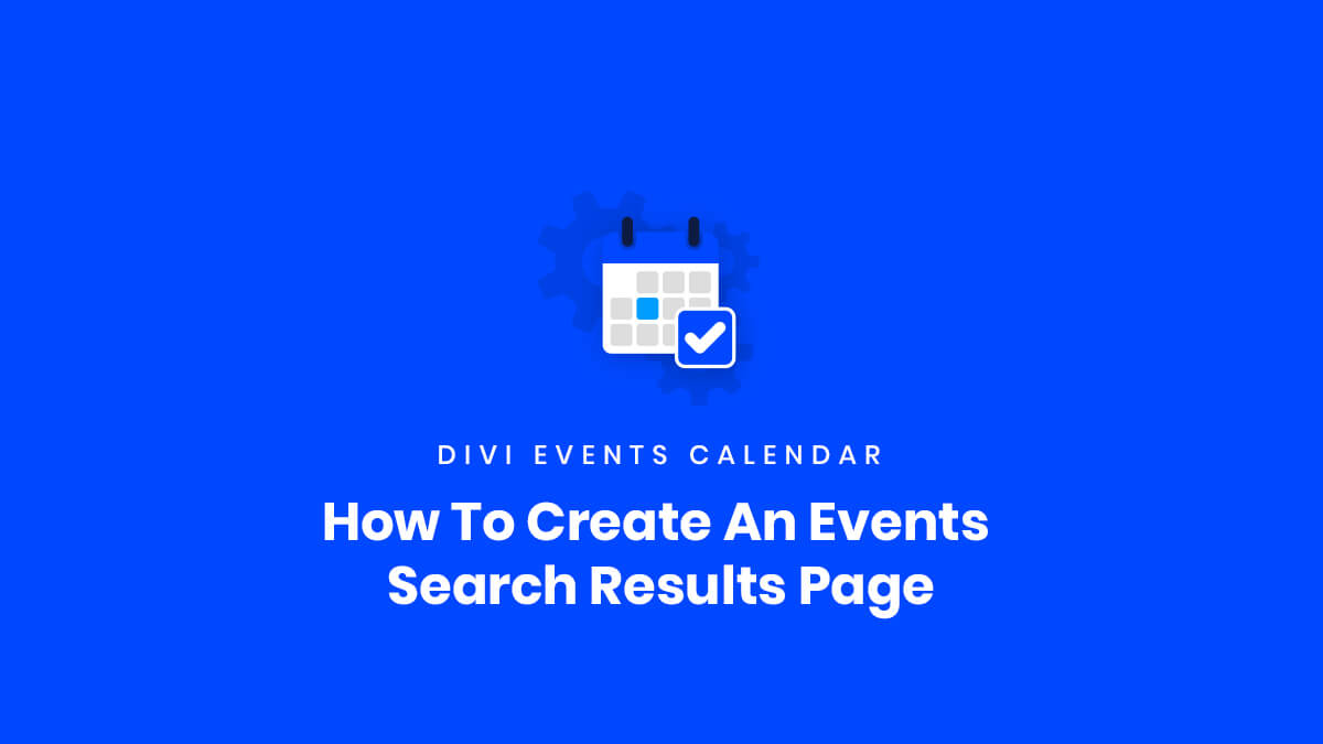 How To Create An Events Search Results Page in the Divi Events Calendar Plugin by Pee Aye Creative