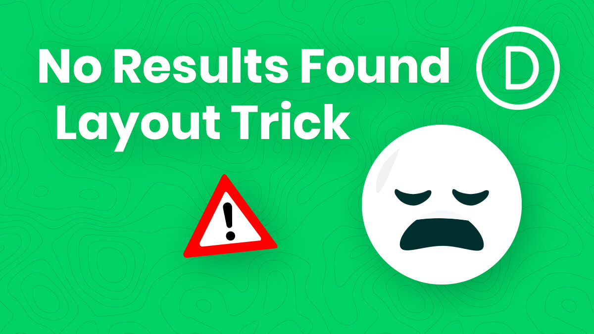 "How To Replace The ""No Results Found"" Message In The Divi Theme Builder With A Divi Layout"
