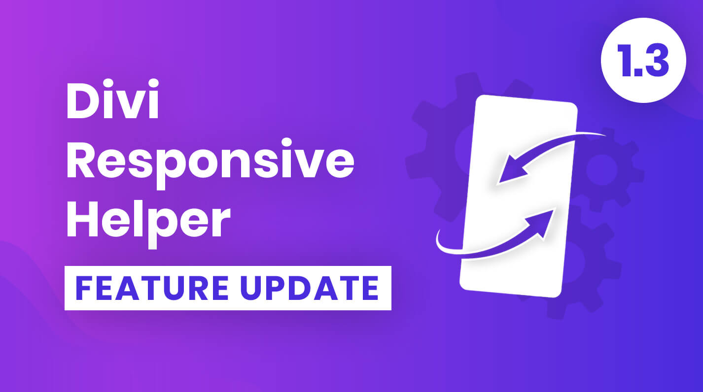 Divi Responsive Helper Plugin Feature Update 1.3