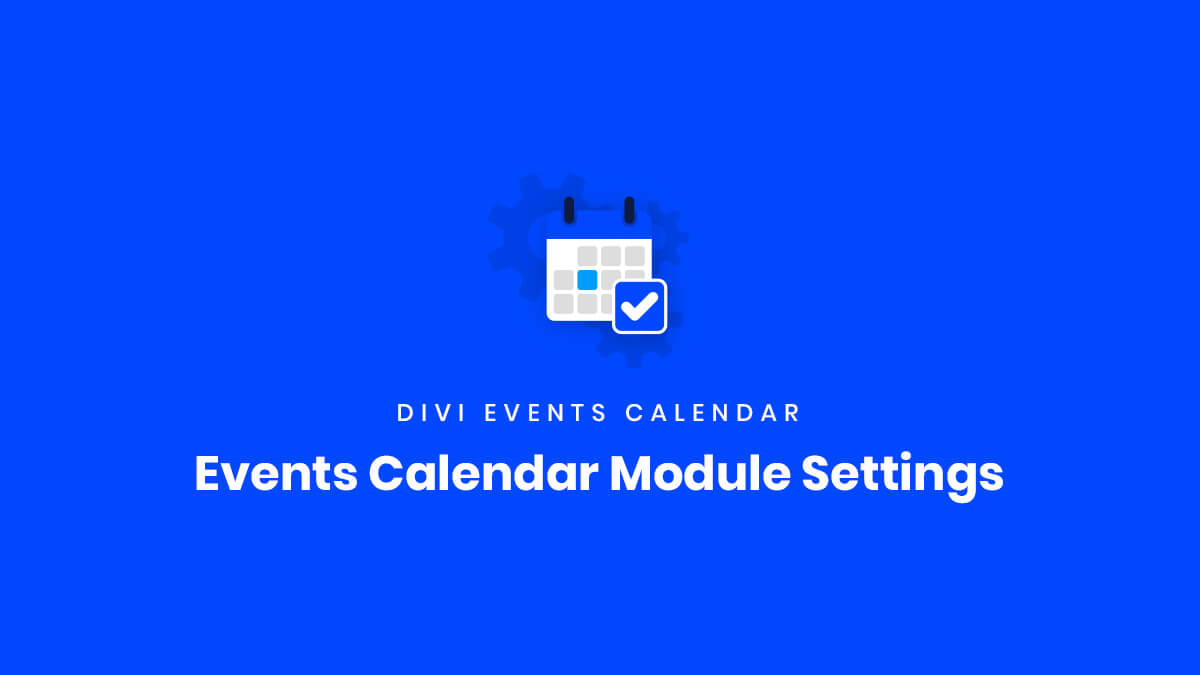 Events Calendar Module Settings for the Divi Events Calendar Plugin by Pee Aye Creative