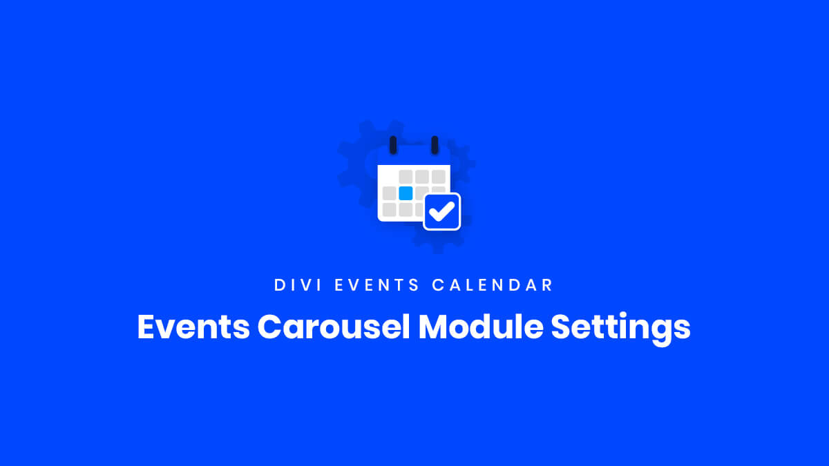 Events Carousel Module Settings for the Divi Events Calendar Plugin by Pee Aye Creative