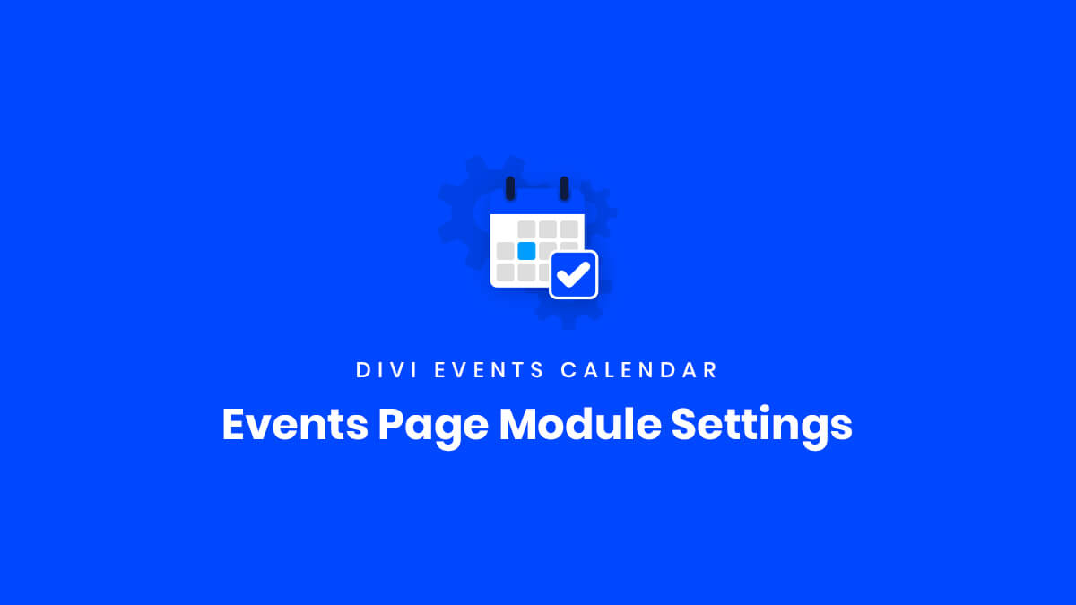 Events Page Module Settings for the Divi Events Calendar Plugin by Pee Aye Creative