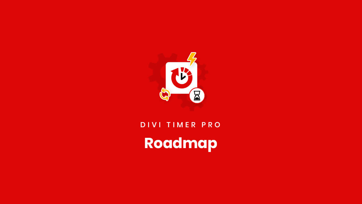 Roadmap for the Divi Timer Pro Plugin by Pee Aye Creative