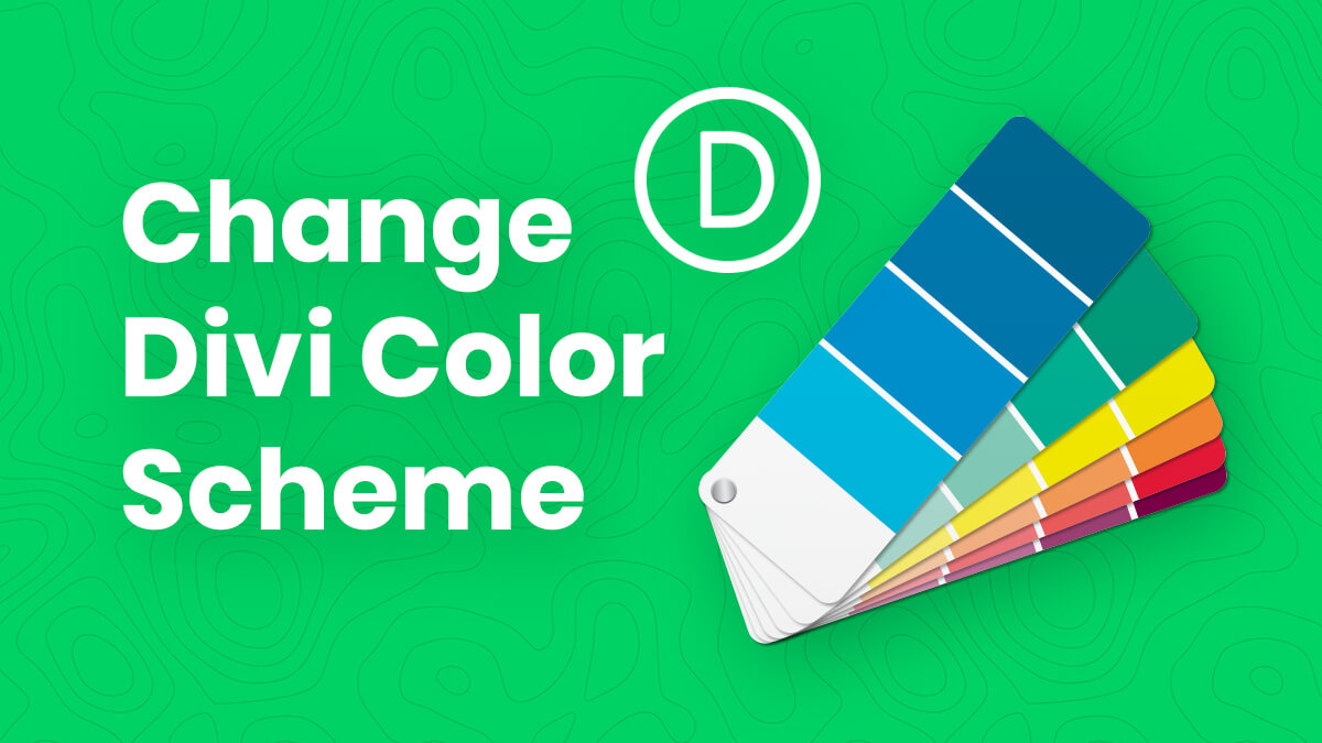 How To Quickly And Easily Change The Color Scheme In Divi