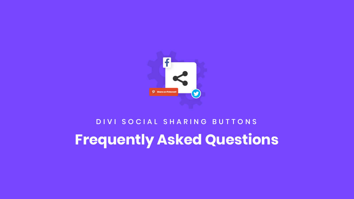 Frequently Asked Questions for the Divi Social Sharing Buttons Module Plugin by Pee Aye Creative