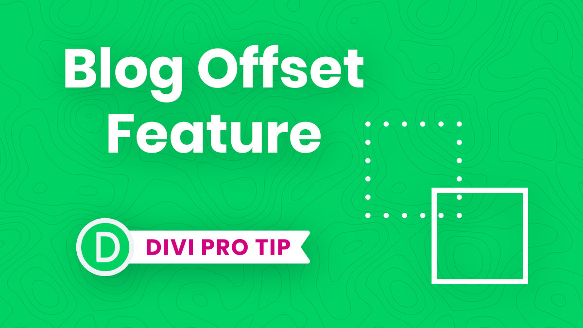 How To Use The Divi Blog Post Offset Number Feature