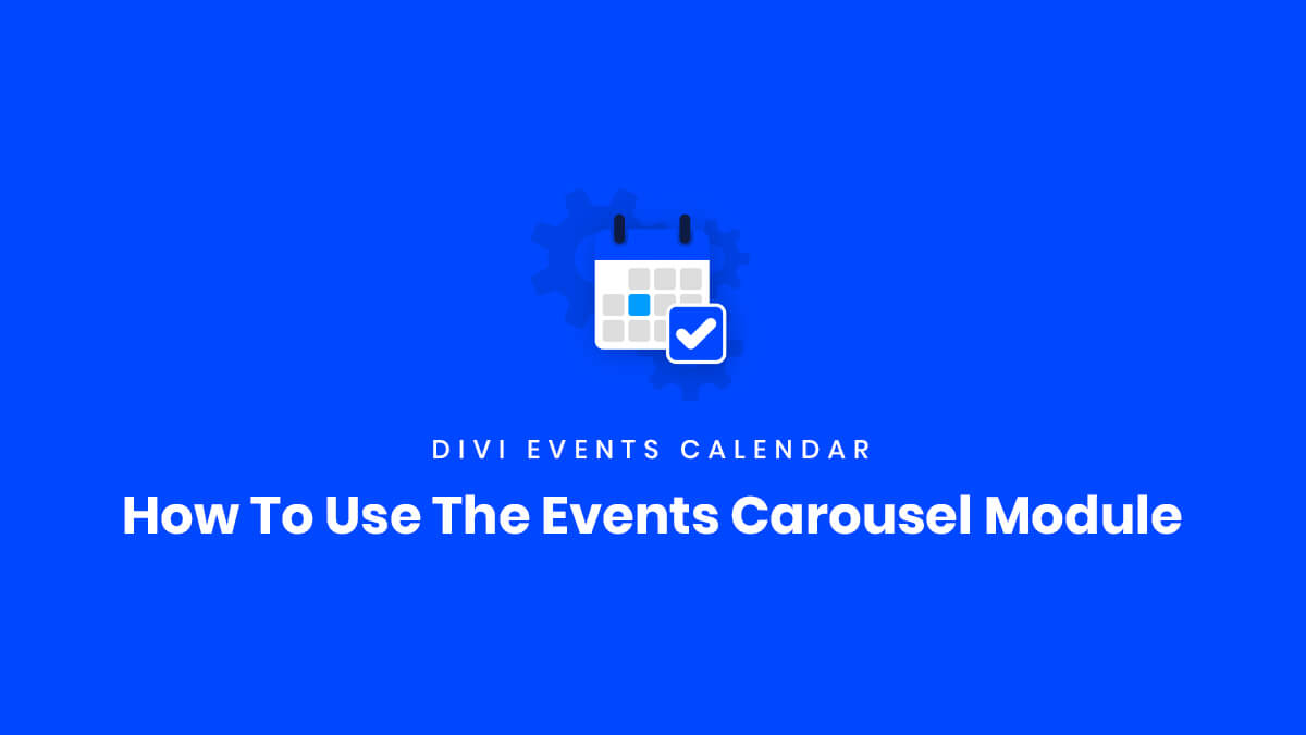 How To Use The Events Carousel Module in the Divi Events Calendar Plugin by Pee Aye Creative