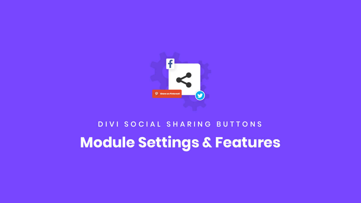 Module Settings and Features of the Divi Social Sharing Buttons Module Plugin by Pee Aye Creative