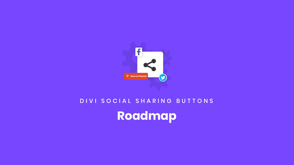 Roadmap for the Divi Social Sharing Buttons Module Plugin by Pee Aye Creative