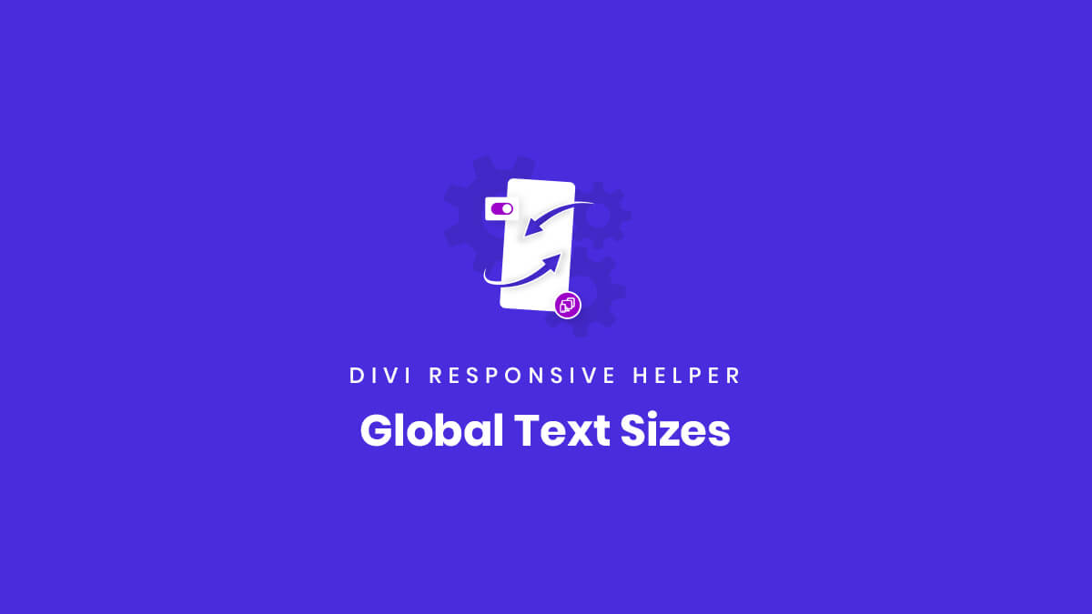 Global Text Sizes Feature of the Divi Responsive Helper Plugin by Pee Aye Creative