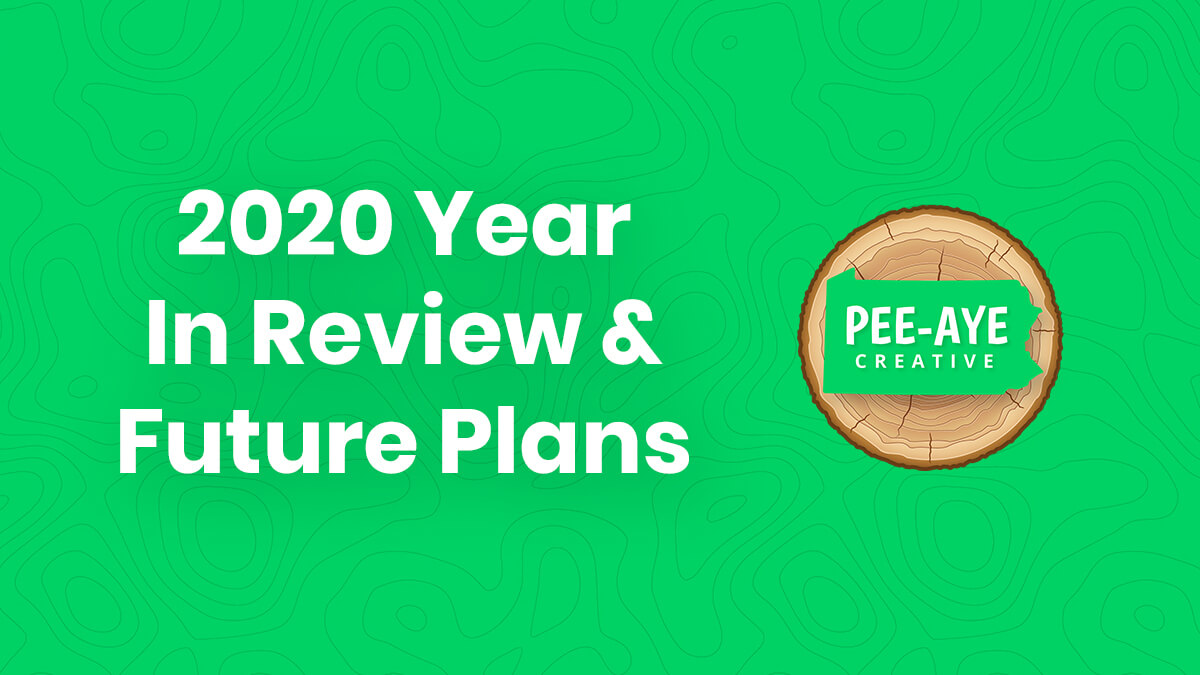Pee-Aye Creative 2020 Year In Review & Future Plans