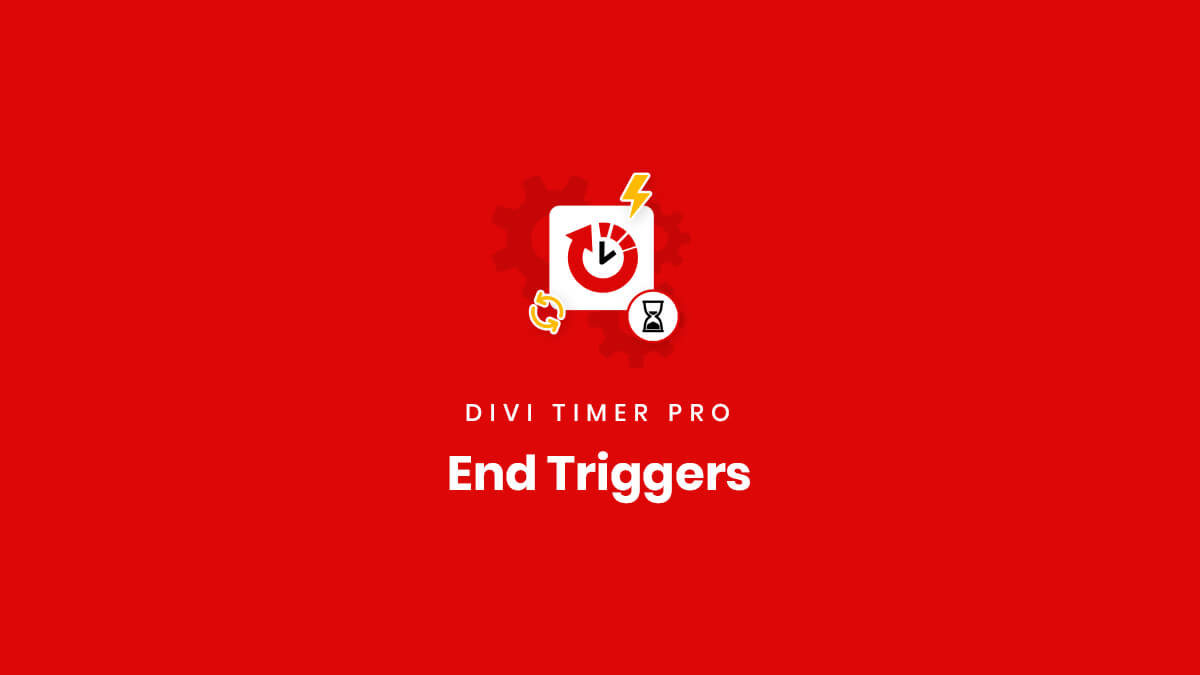 Countdown Timer End Triggers for the Divi Timer Pro Plugin by Pee Aye Creative