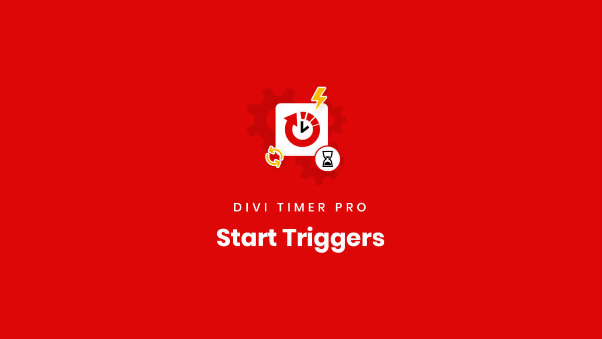 Countdown Timer Start Triggers for the Divi Timer Pro Plugin by Pee Aye Creative