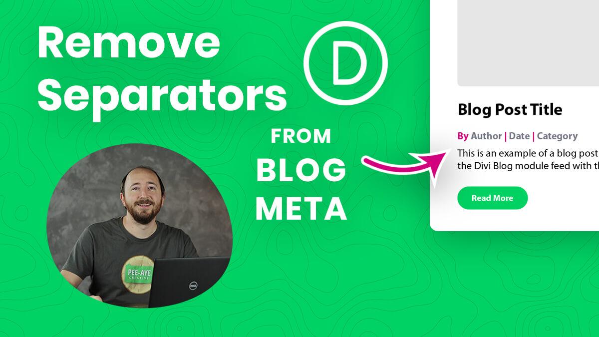 How To Remove The Divi Blog Module Meta Separators YouTube Video Tutorial by Pee Aye Creative