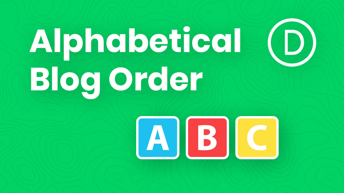 How To Sort Divi Blog Module Posts In Alphabetical Order