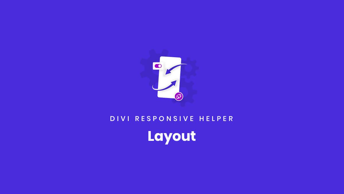 Layout settings of the Divi Responsive Helper Plugin by Pee Aye Creative