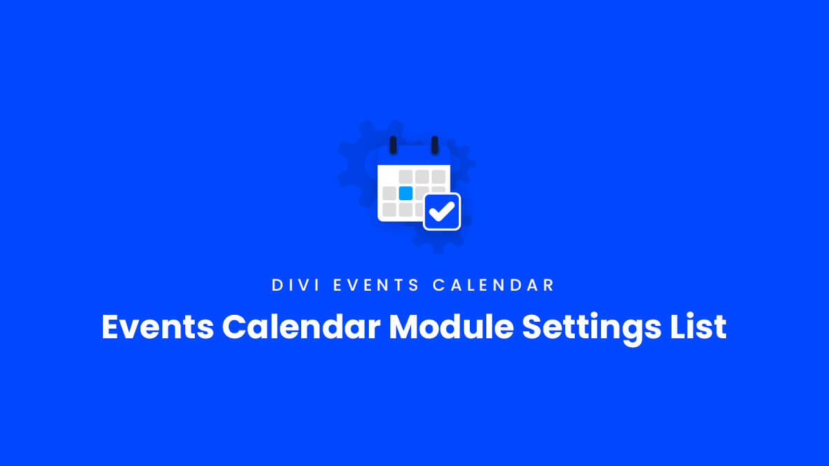 Events Calendar Module Settings List for the Divi Events Calendar Plugin by Pee Aye Creative