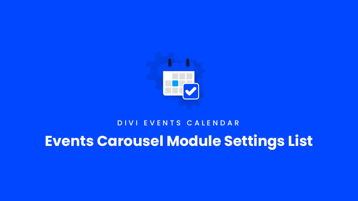 Events Carousel Module Settings List for the Divi Events Calendar Plugin by Pee Aye Creative