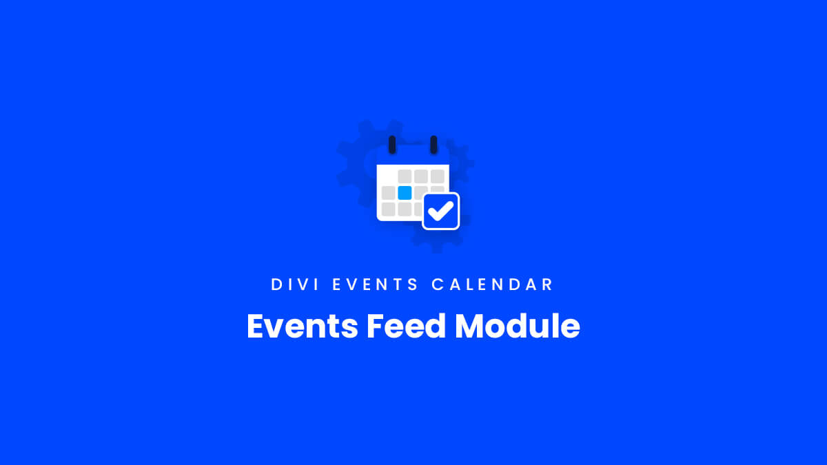 Events Feed Module Overview for the Divi Events Calendar Plugin by Pee Aye Creative