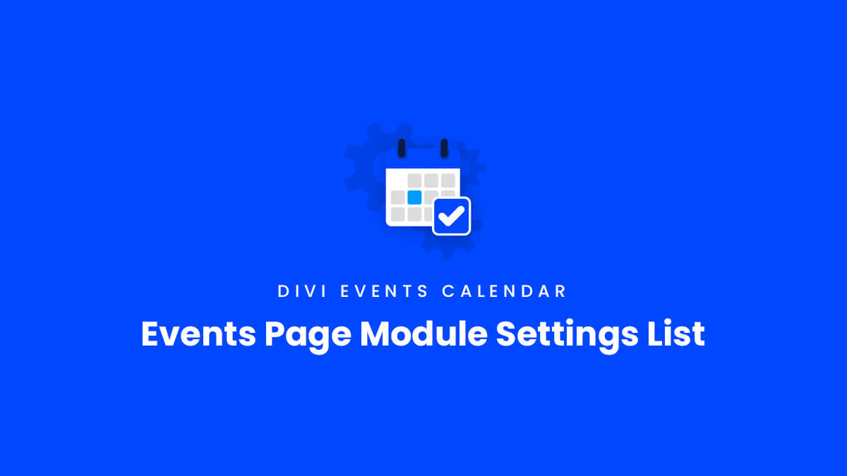 Events Page Module Settings List for the Divi Events Calendar Plugin by Pee Aye Creative