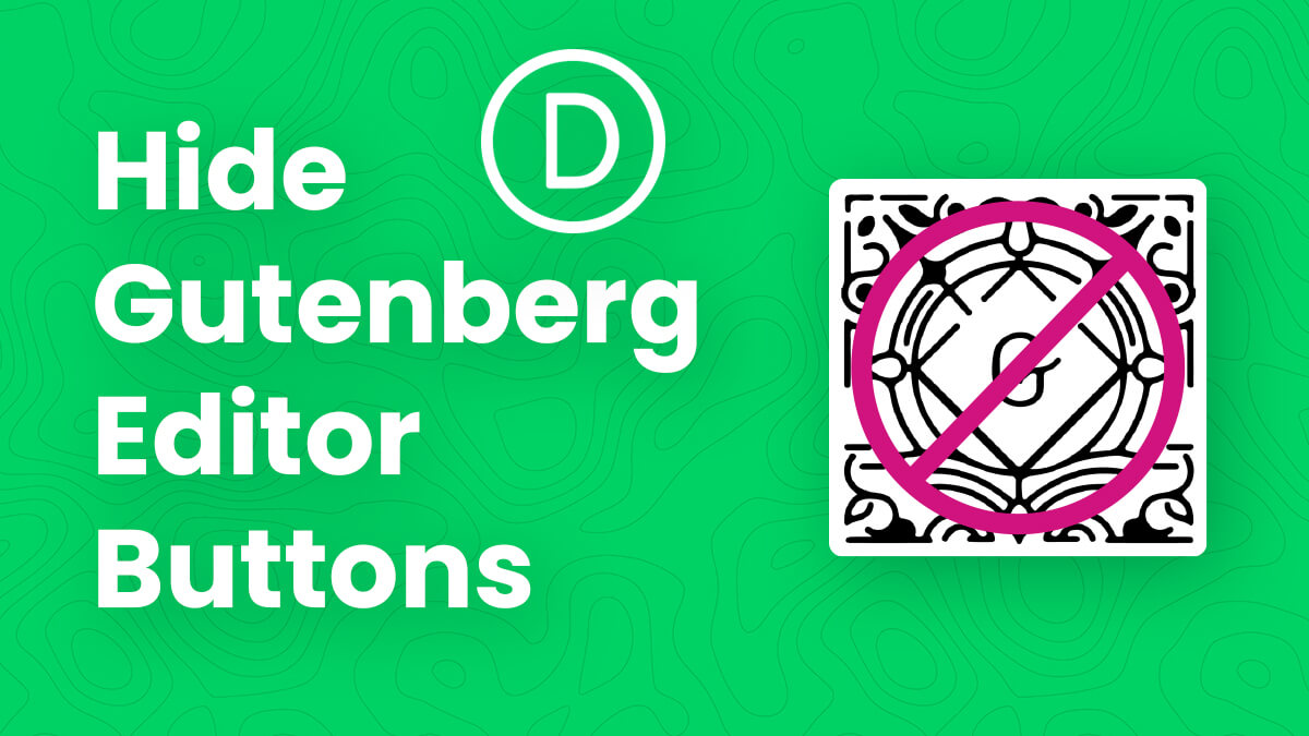 How To Hide The Gutenberg And Standard Editor Buttons In Divi