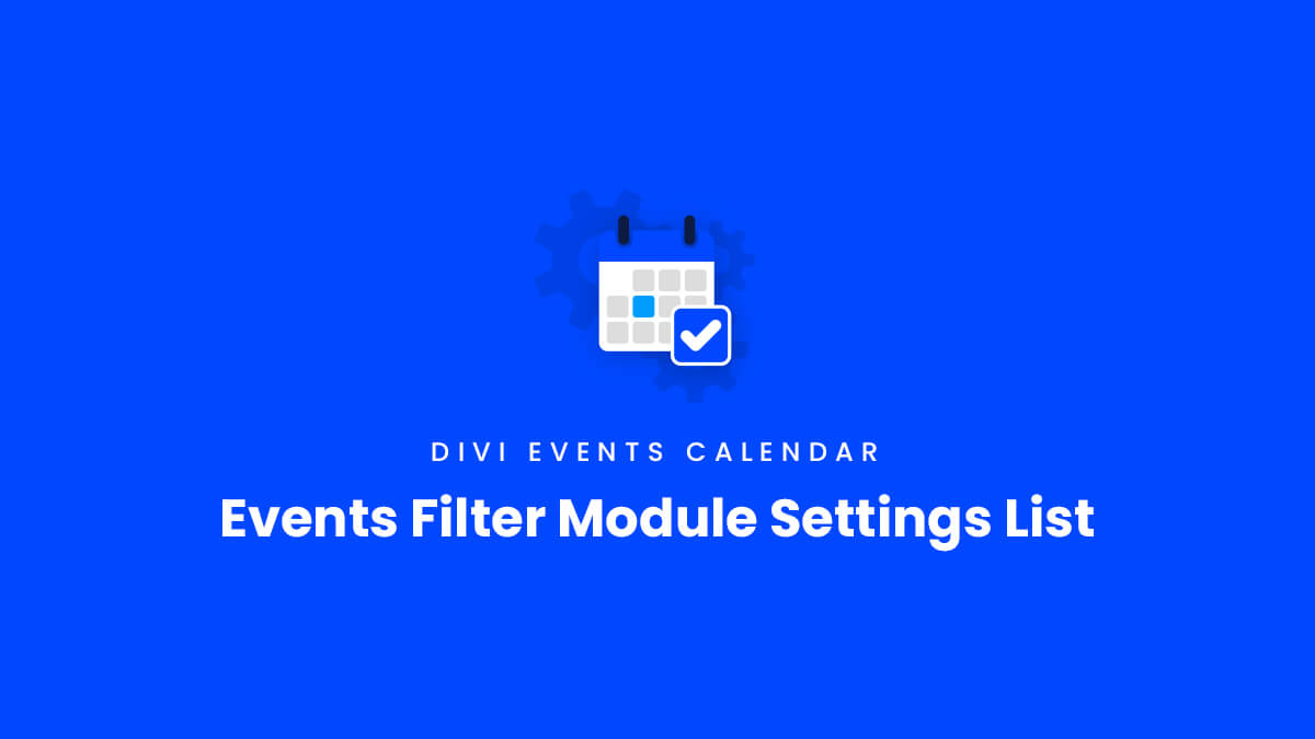 Events Filter Module Settings List for the Divi Events Calendar Plugin by Pee Aye Creative