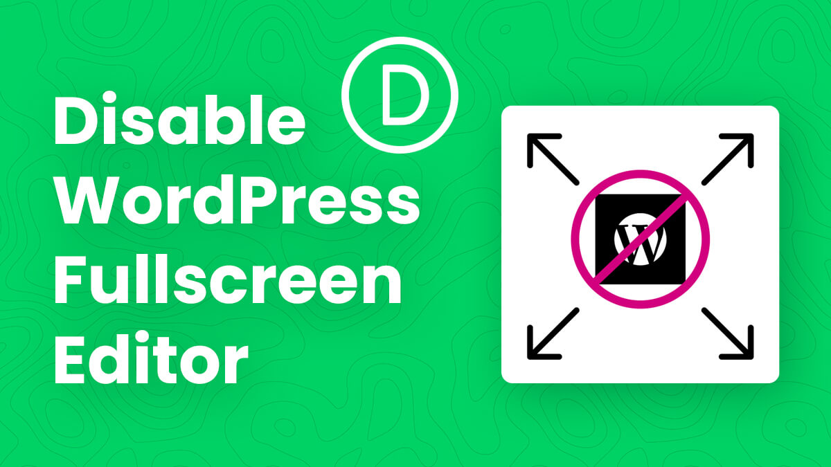 How To Permanently Disable The WordPress Fullscreen Edit Mode In Divi Tutorial by Pee Aye Creative