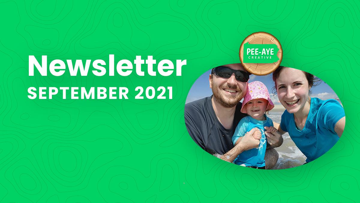 Pee-Aye Creative Monthly Newsletter For September 2021